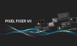 PIXEL FIXER VII