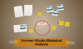 Summer Rituals Rhetorical Analysis