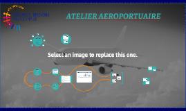 ATELIER AEROPORT