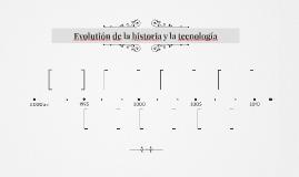 Evolutión de la historia y la tecnología