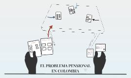 Problema Pensional en Colombia