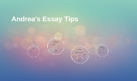 Andrea's Essay Tips