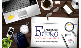 El profesional del futuro (1 hora) - 04/2013