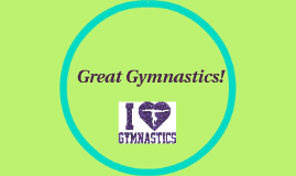 Great Gymnastics!