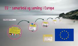 EU - samarbeid og samling i Europa
