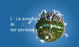 Copy of 4º ESO - ETICA - 1 La aventura de ser persona