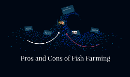 Samantha wilson on prezi for Fish farming pros and cons
