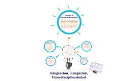 Integración, indagación, transdisciplinariedad y aprendizaje perdurable