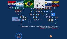 A  importancia do transporte rodoviária para o comércio exterior do Mercosul
