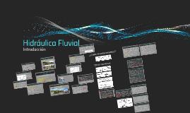 Introduccion Hidraulica fluvial