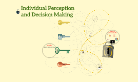 Individual Perception and Decision Making