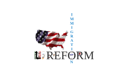 Immigration Reform in the U.S.