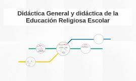 Didáctica General y didáctica de la Educación Religiosa Esco
