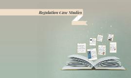 Regulation Case Studies