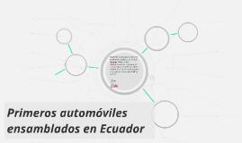 Primeros ahutomoviles ensamblados en ecuador