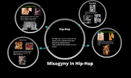 misogyny in hip hop essays Hip-hop: beyond beats and rhymes takes an in-depth look at representations of manhood lence, misogyny and homophobia in hip hop, in his film he presents many voices who speak for themselves on the in their essay, students should take a clear stance on whether they agree or disagree with the statement.
