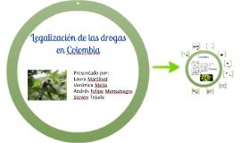 Copy of Legalización de las drogas en Colombia