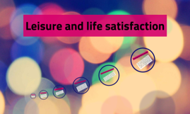 Leisure and life satisfaction