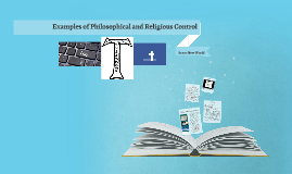 Examples of Philosophical and Religious Control
