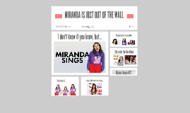 MIRANDA IS JUST OUT OF THE WALL