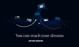 You can reach your dream