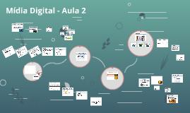 Mídia Digital - Aula 2