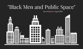 Black Men & Public Space by Angela Wei on Prezi