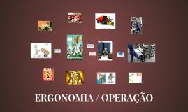 ERGONOMIA / OPERAÇÃO