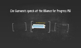 Che Guevara's speech at the Alliance for Progress 1961