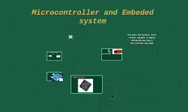 Microcontroller and an Embeded system