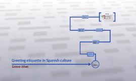 Greeting etiquette in Spanish culture