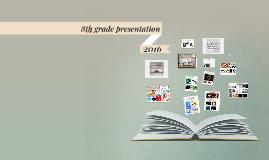 8th Grade presentation 2015