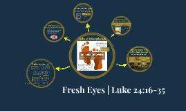 Fresh Eyes | Luke 24:16-35