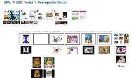 1º ESO. EPV. Tema 1: PERCEPCIÓN VISUAL
