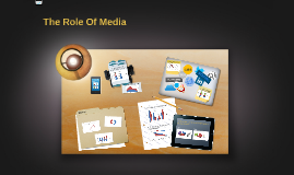 The role of Media