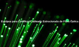 Equipos para certificar cableado estructurado de fibra óptic