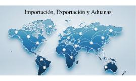 Importacion, Exportacion y Aduanas