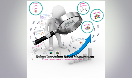 Using Curriculum Based Measurement