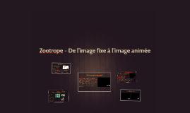 Zootrope - l'image en mouvement