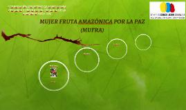 MUJER FRUTA AMAZÓNICA POR LA PAZ (MUFRA)