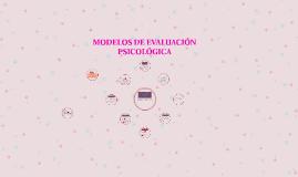 MODELOS DE EVALUACIÓN PSICOLÓGICA