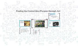 Finding the Central Idea/Purpose through Art