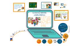 Copy of Los recursos. materiales y medios didácticos