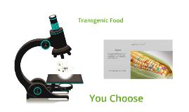 Copy of Transgenic Food