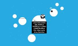 LAS FUNCIONES DEL MARCO TEÓRICO Y CÓMO CONSTRUIRLO