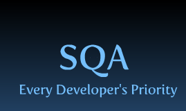 SQA-Every Developer's Priority