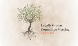 Locally Grown Committee Meeting June 15 2017