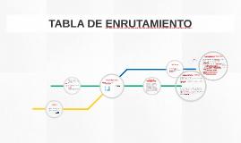 TABLA DE ENRUTAMEINTO