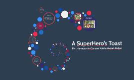A SuperHero's Toast