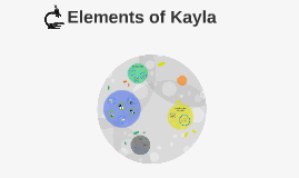 Elements of Kayla